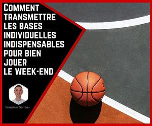 Série 1 : Comment transmettre les bases individuelles indispensables pour bien jouer le week-end